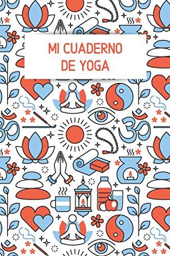 Mi Cuaderno de Yoga: Es un Cuaderno de Notas con lineas, una Libreta para Apuntar o también lo puedes utilizar como Diario Personal - Formato 15 x ... - Regalo original para mujer o parejas