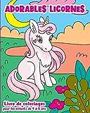 Adorables Licornes – Livre de Coloriages pour les enfants de 4 à 8 ans: Des licornes pleines de magie dans un monde fantastique. Pour les filles (et ... dessins de licornes magiques et merveilleuses
