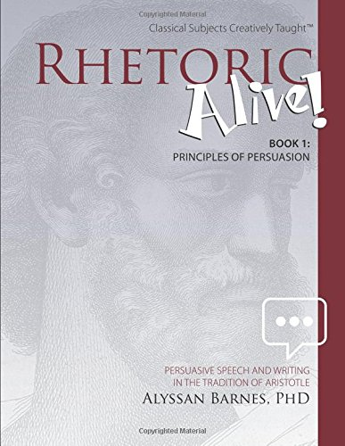 Compare Textbook Prices for Rhetoric Alive!: Principles of Persuasion  ISBN 9781600513008 by Alyssan Barnes PhD,Lauraine Gustafson