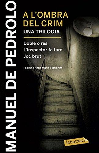 A l'ombra del crim: Doble o res, L'inspector fa tard i Joc brut: Pròleg d'Anna Maria Villalonga (LABUTXACA)