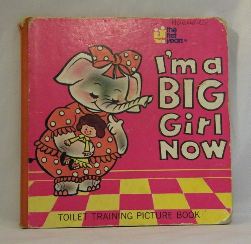 I'm a Big Girl Now: Toilet Training Picture Book