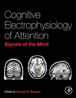 Cognitive Electrophysiology of Attention: Signals of the Mind (English Edition)