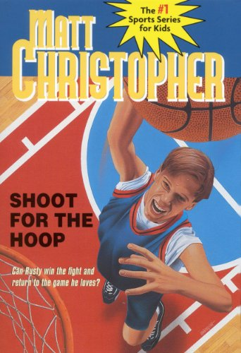 Shoot for the Hoop (Matt Christopher Sports Classics Book 43) (English Edition)