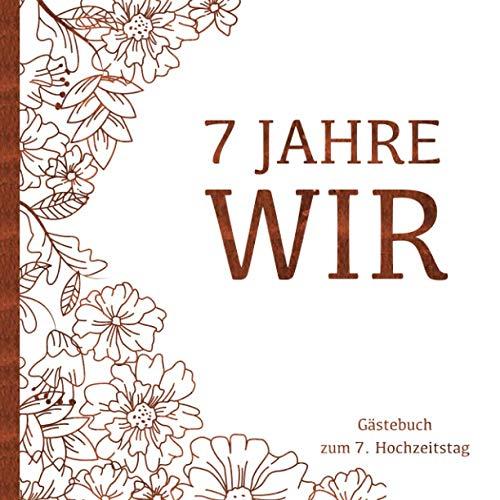 Kupferne Hochzeit Gästebuch - 7 Jahre WIR: Gästebuch und Erinnerungsalbum zum 7. Hochzeitstag der...