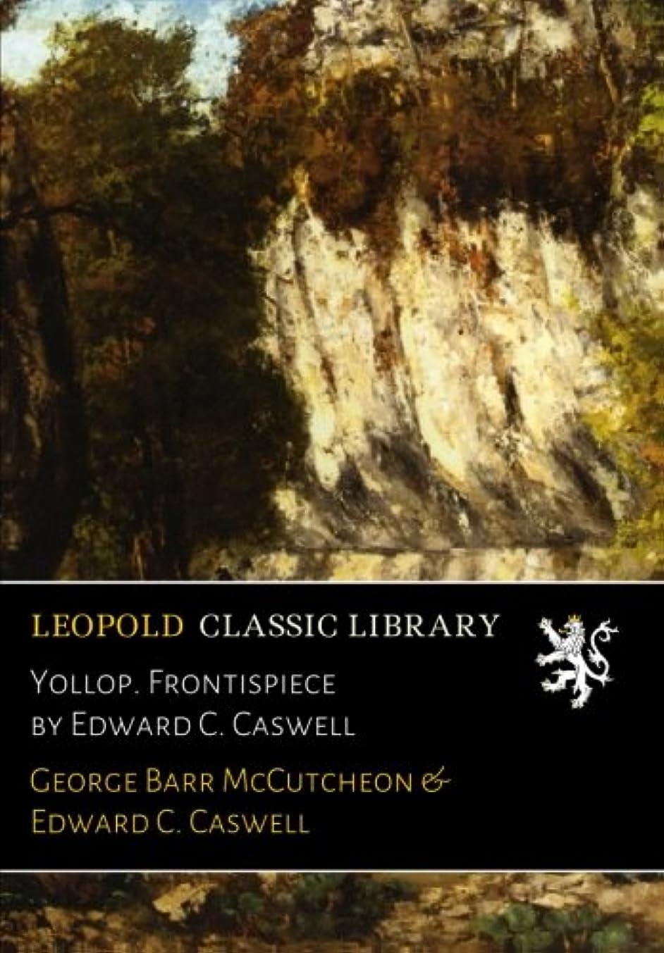 酒月曜作るYollop. Frontispiece by Edward C. Caswell