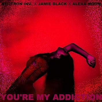 You're My Addiction (feat. Alexa Moon)