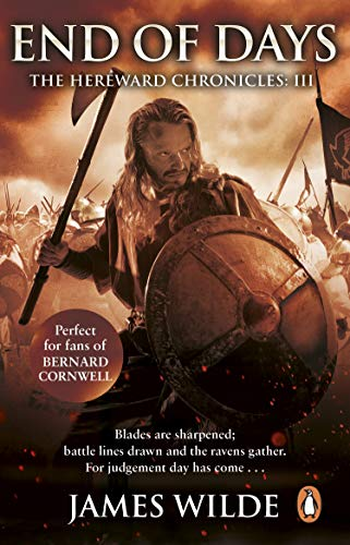 Hereward: End of Days: (Hereward 3): An epic, fast-paced historical adventure set in Norman England you won't be able to put down (English Edition)