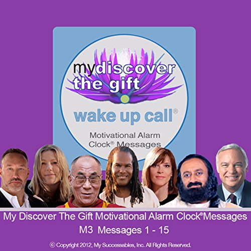 My Discover the Gift Wake UP Call (TM) - Morning Inspirations with The Dalai Lama and Other Thought Leaders - Volume 3 audiobook cover art