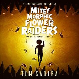 Mitey Morphic Flower Raiders audiobook cover art