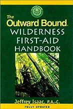The Outward Bound Wilderness First Aid Handbook
