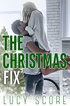 The Christmas Fix by [Lucy Score]