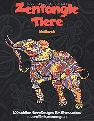 Zentangle Tiere - Malbuch - 100 schöne Tiere Designs für Stressabbau und Entspannung 🐾