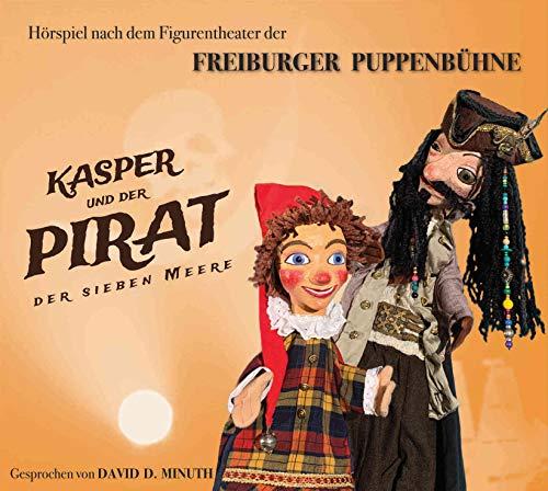 Freiburger Puppenbühne Kasper und der Pirat der Sieben Meere - Kasperle Hörspiel - Audio CD