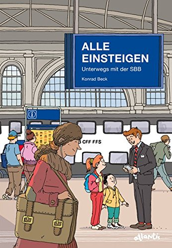 Alle einsteigen: Unterwegs mit der SBB