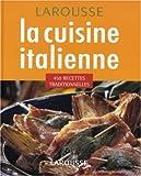 La cuisine italienne - 450 recettes traditionnelles