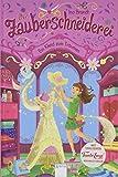 Die Zauberschneiderei (3). Ein Kleid zum Träumen: Mit exklusiven Nähanleitungen von Tante Ema® Mustersalon in jedem Band: