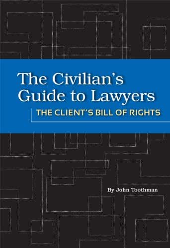 The Client's Bill of Rights (The Civilian's Guide to Lawyers) (English Edition)
