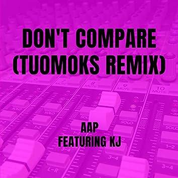 Don't Compare (TuomoKS Remix)