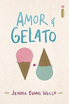 Amor & gelato por [Jenna Evans Welch]