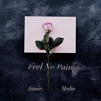 Feel No Pain (feat. Malio)