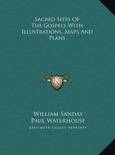 Sacred Sites of the Gospels with Illustrations, Maps and Plasacred Sites of the Gospels with Illustrations, Maps and Plans NS