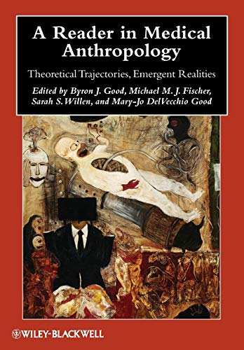 A Reader in Medical Anthropology: Theoretical...