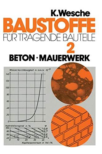 Baustoffe für tragende Bauteile, Bd.2, Beton, Mauerwerk (Nichtmetallisch-anorganische Stoffe): Band 2: Beton, Mauerwerk (Nichtmetallisch-anorganische ... Eigenschaften, Verwendung, Dauerhaftigkeit