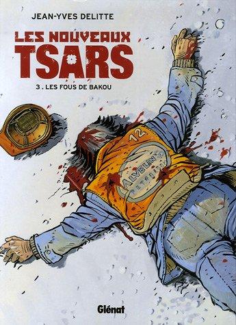 Les Nouveaux Tsars - Tome 03: Les fous de Bakou