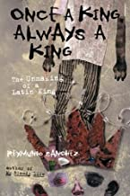 Once a King, Always a King: The Unmaking of a Latin King