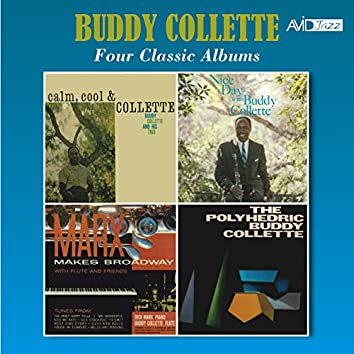 Four Classic Albums (Calm, Cool & Collette / Marx Makes Broadway / Nice Day with Buddy Collette / Polyhedric) [Remastered]