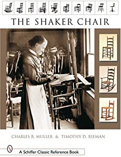 The Shaker Chair (Schiffer Classic Reference Books)
