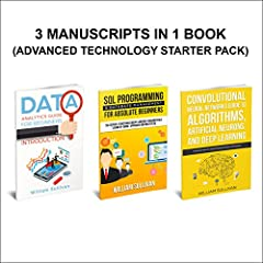 Data Analytics, SQL Server, Neural Networks Deep Learning: 3 Manuscripts in 1 Book