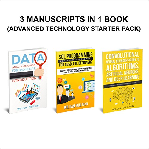 Data Analytics, SQL Server, Neural Networks Deep Learning: 3 Manuscripts in 1 Book audiobook cover art