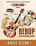 The Bebop Guitar Improv Series VOL 1- Lesson Book: A Comprehensive Guide To Jazz Improvisation
