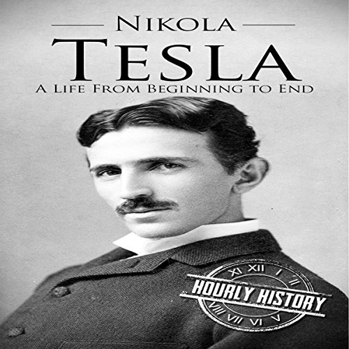 Nikola Tesla: A Life from Beginning to End audiobook cover art