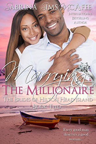 Book: MARRYING THE MILLIONAIRE (The Brides of Hilton Head Island Book 2) by Sabrina Sims McAfee