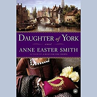 Daughter of York                   By:                                                                                                                                 Anne Easter Smith                               Narrated by:                                                                                                                                 Rosalyn Landor                      Length: 23 hrs and 17 mins     166 ratings     Overall 4.2