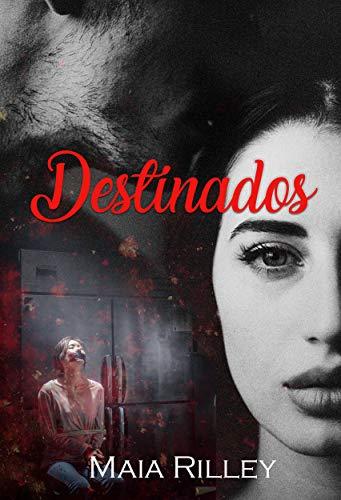 DESTINADOS de MAIA RILLEY