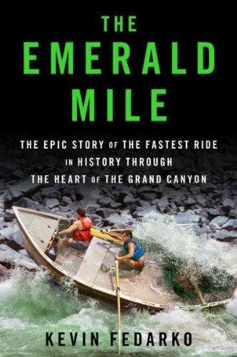 The Emerald Mile The Epic Story Of The Fastest Ride In History Though The...