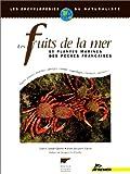 Les Fruits de la mer - Et plantes marines des pêches françaises