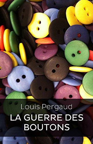 La Guerre des boutons (Edition Intégrale - Version Entièrement Illustrée) (French Edition)