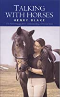 Talking with Horses by Henry Blake(2007-10-28)