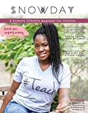 SNOWDAY - a creative lifestyle magazine for teachers: Issue 3