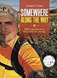 Somewhere Along The Way: A 600 mile journey on the Camino de Santiago (English Edition)