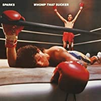 Whomp That Sucker by SPARKS (2008-06-17)