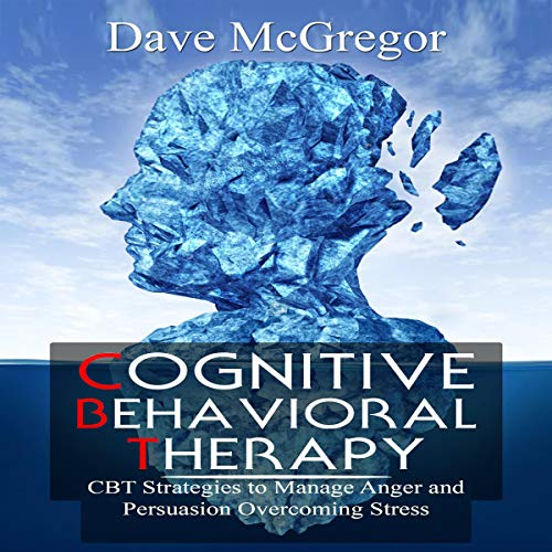 Cognitive Behavioral Therapy Audiobook By Dave McGregor cover art