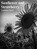 Sunflower and Strawberry: Fiction story set in Tokyo (Scent of Tokyo) (English Edition)