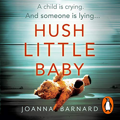 Hush Little Baby: The most gripping domestic suspense you'll read this year