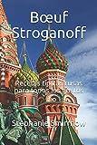 Bœuf Stroganoff: Recetas típicas rusas para todos los gustos