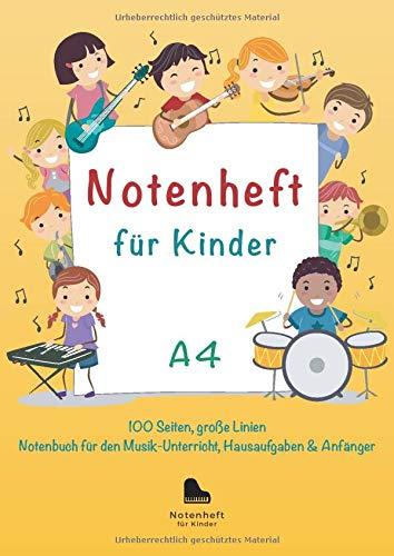 Notenheft für Kinder A4, 100 Seiten, große Linien - Notenbuch für den Musik-Unterricht, Hausaufgaben, Anfänger: Blanko Musikheft, Musiktheorie